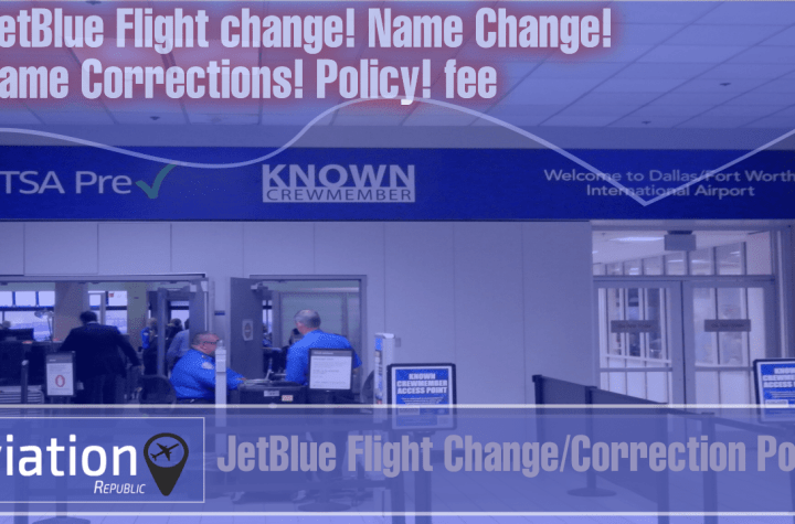 how to make jetblue flight changes correction for domestic international tickets Airplane GEEK How to make JetBlue Flight Changes/Correction for Domestic & International Tickets