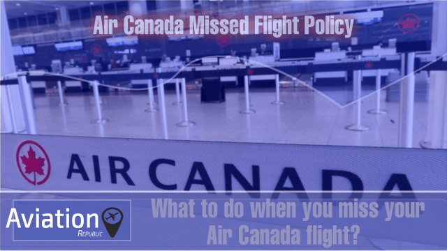What to do when you miss your Air Canada flight?
