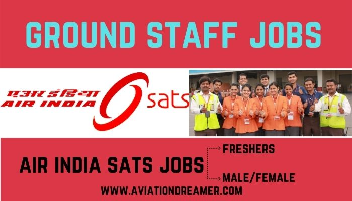 ground staff jobs for fresher in air india sats full details to apply Airplane GEEK Ground Staff Jobs for Fresher in Air India Sats [Full Details to Apply]