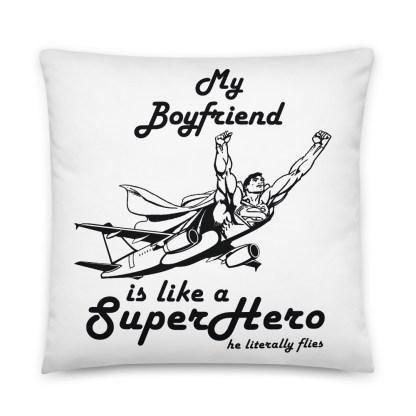 airplaneTees My Boyfriend is like a Superhero... Basic Pillow 3
