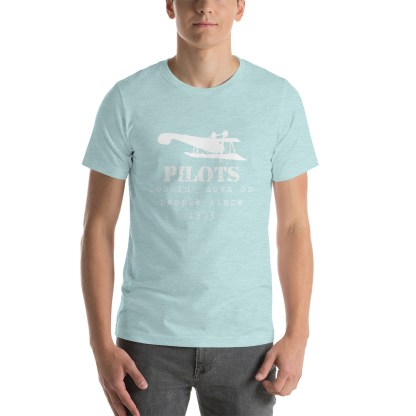 airplaneTees Pilots looking down on people since 1903 tee... Short-Sleeve Unisex 21