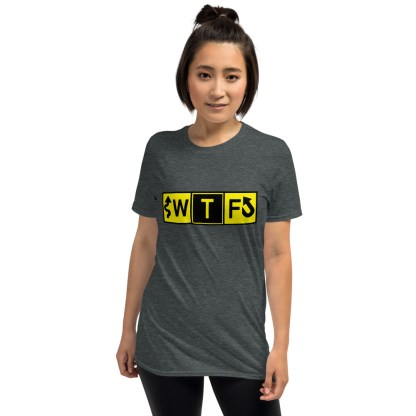 airplaneTees WTF Taxiway Sign... Short-Sleeve Unisex T-Shirt 6