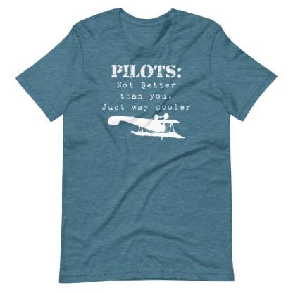 airplaneTees Pilots not better than you just way cooler tee.... Short-Sleeve Unisex 9