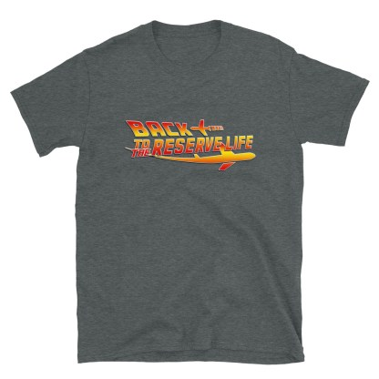 airplaneTees BACK to the RESERVE LIFE Tee... Short-Sleeve Unisex 10