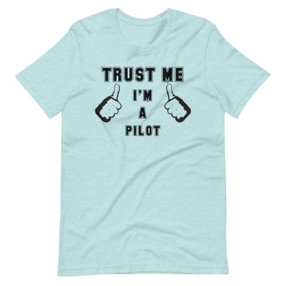 airplaneTees Trust me Im a pilot tee... Short-Sleeve Unisex 8