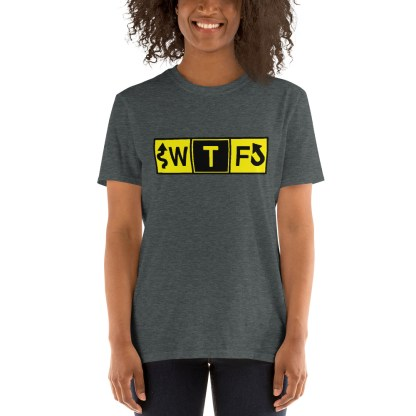 airplaneTees WTF Taxiway Sign... Short-Sleeve Unisex T-Shirt 5