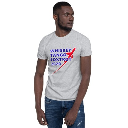 airplaneTees WTF 2020- Whiskey Tango Foxtrot 2020 Tee the updated version! - Short-Sleeve Unisex T-Shirt 2