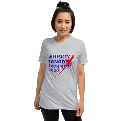 airplaneTees WTF 2020- Whiskey Tango Foxtrot 2020 Tee the updated version! - Short-Sleeve Unisex T-Shirt 3