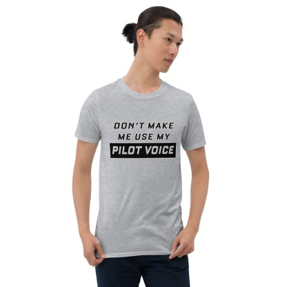 airplaneTees Don't make me use my Pilot Voice Tee... Short-Sleeve Unisex 3