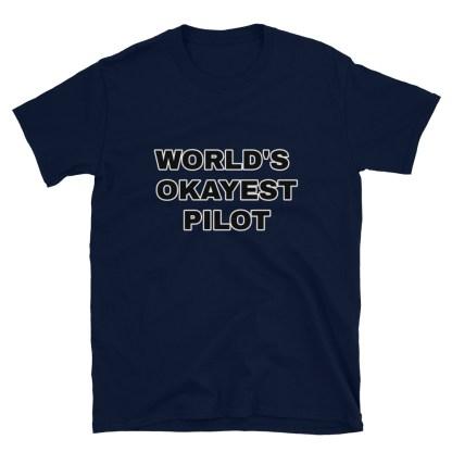airplaneTees Worlds Okayest Pilot Tee... Short-Sleeve Unisex 8