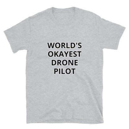 airplaneTees Worlds Okayest Drone Pilot Tee... Short-Sleeve Unisex 1