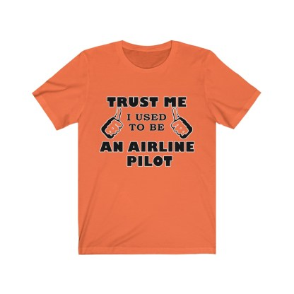 airplaneTees Trust Me I used to be an Airline Pilot Tee… Unisex Jersey Short Sleeve 3