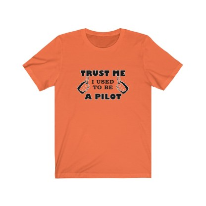 airplaneTees Trust Me I used to be a Pilot Tee... Unisex Jersey Short Sleeve 3