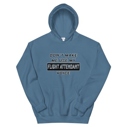 airplaneTees Dont make me use my Flight Attendant Voice Hoodie - Unisex 8