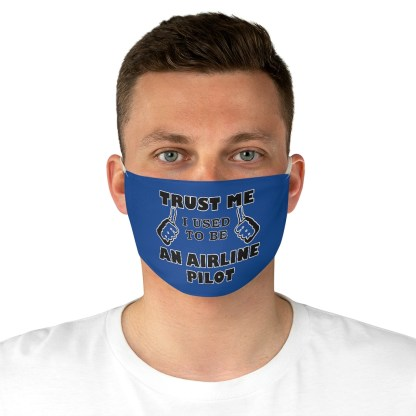 airplaneTees Trust me I used to be an Airline Pilot Face Mask - Fabric 4