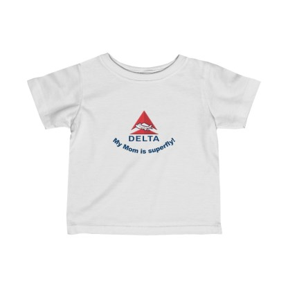 airplaneTees Delta My Mom is Superfly Infant Tee - Fine Jersey - Delta Mom 2