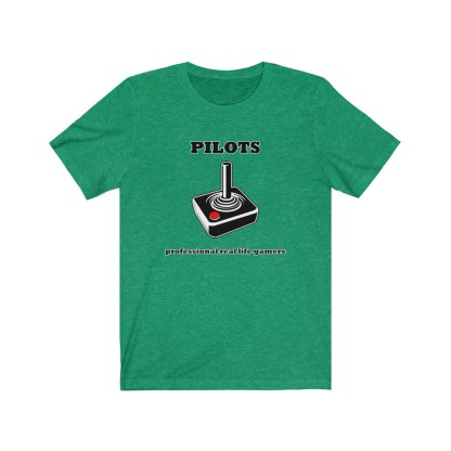 airplaneTees Pilots Professional Real Life Gamers Tee - Unisex Jersey Short Sleeve 1