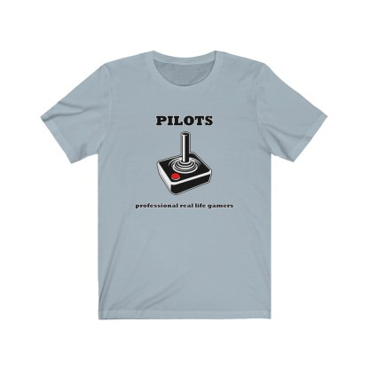 airplaneTees Pilots Professional Real Life Gamers Tee - Unisex Jersey Short Sleeve 7