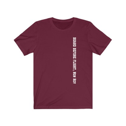airplaneTees Board Before Flight Non Rev Tee - Unisex Jersey Short Sleeve 2