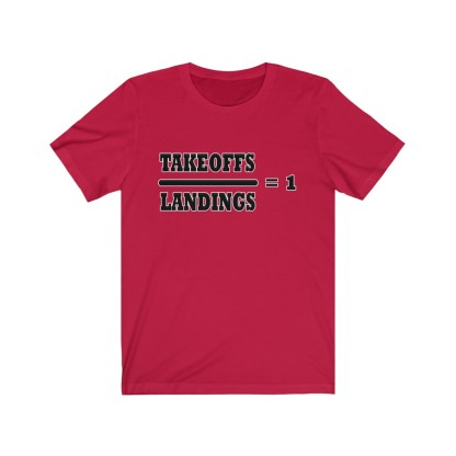 airplaneTees Takeoffs over Landings equals 1 Tee - Unisex Jersey Short Sleeve 15