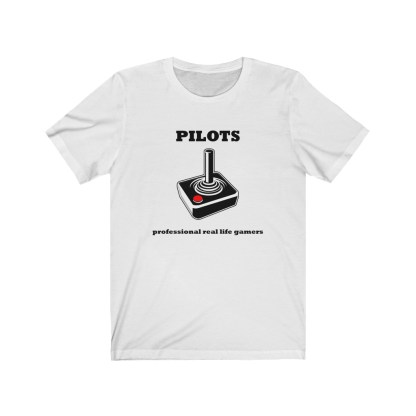 airplaneTees Pilots Professional Real Life Gamers Tee - Unisex Jersey Short Sleeve 2