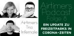 Airtimers Podcast Folge 8 – Ein Update zu Freizeitparks in Corona-Zeiten