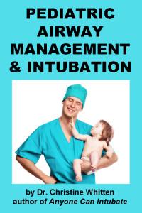 Pediatric Airway Management & Intubation: instructional airway management videos on intubation and airway management in pediatric patients