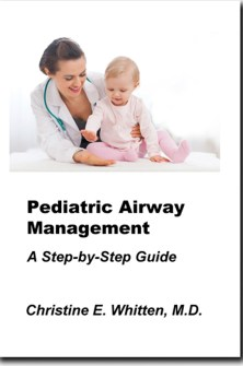 Button to see inside or buy the book Pediatric Airway Management: A Step-by-Step Guide by Christine Whitten