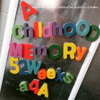 A Childhood Memory, Week 5 #52WeeksA4A