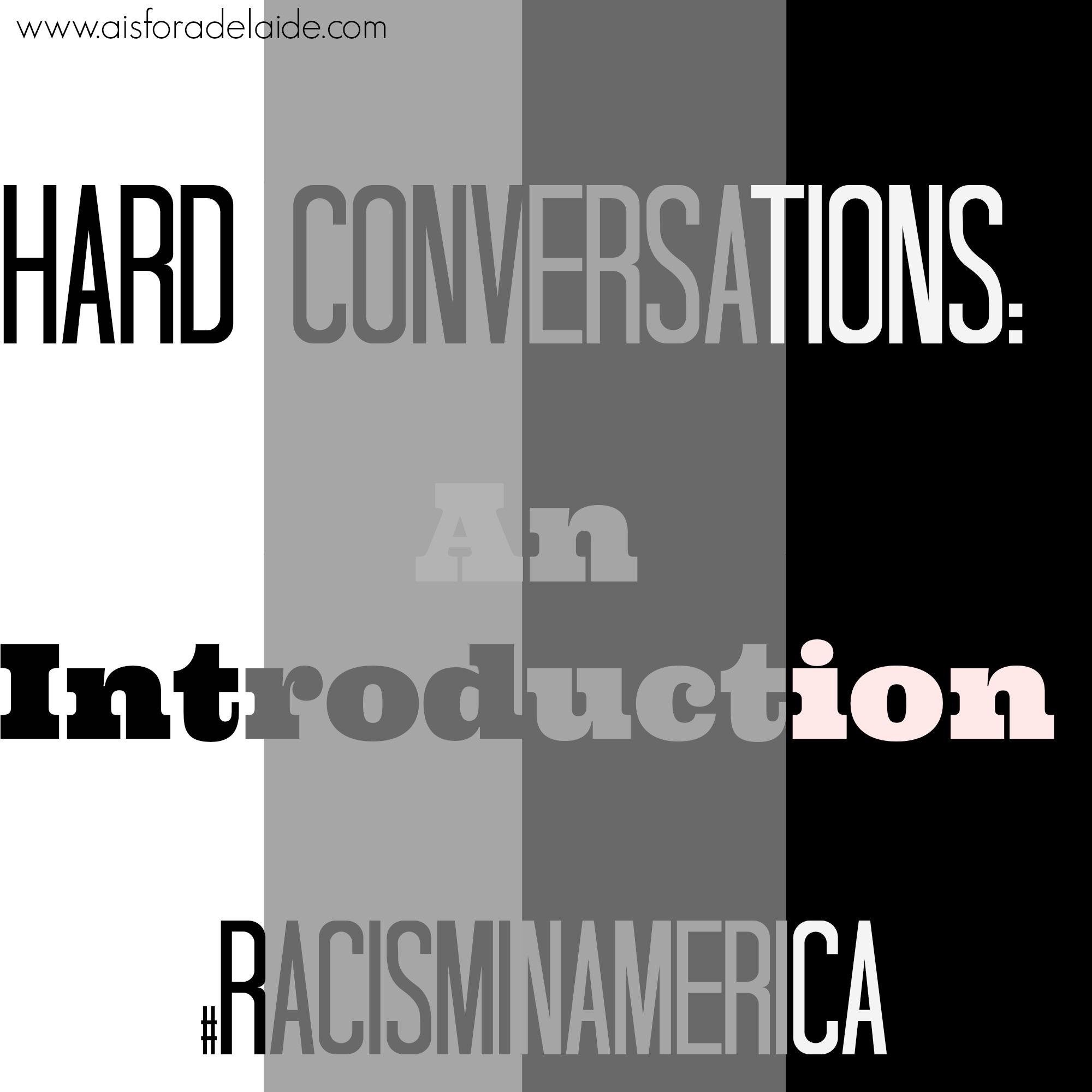 Hard Conversations: An Introduction #racisminamerica