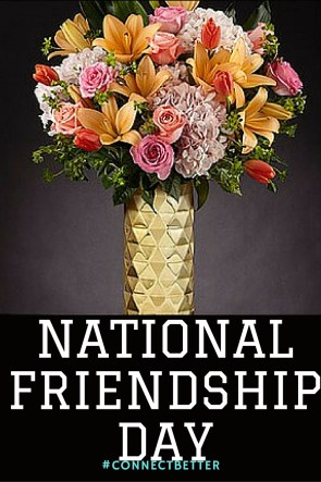 #ConnectBetter This National Friendship Day