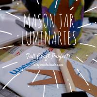 Mason Jar Luminaries Fall Craft