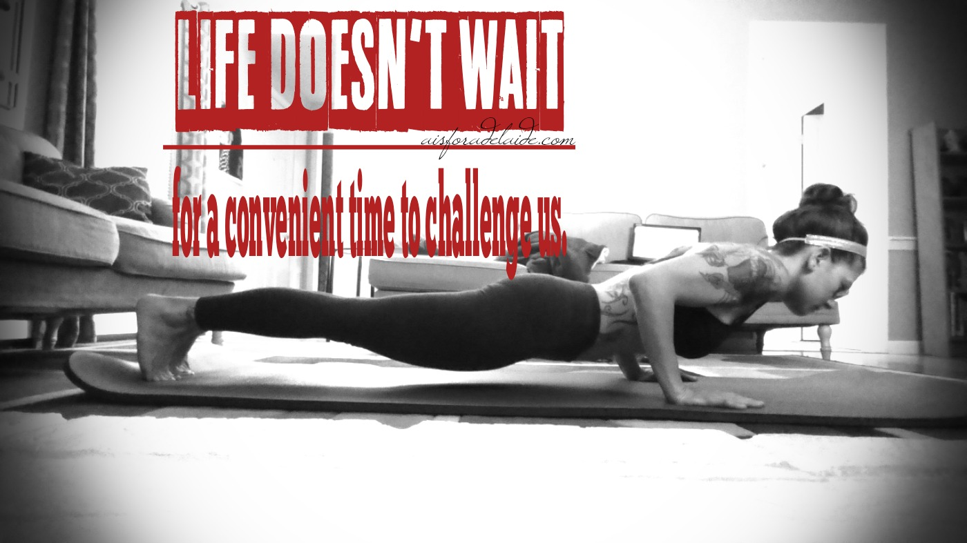 Motivation Monday: Life Doesn't Wait