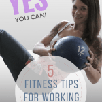 5 Fitness Tips for Working Moms