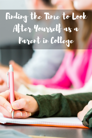 Finding the Time to Look After Yourself as a Parent in College