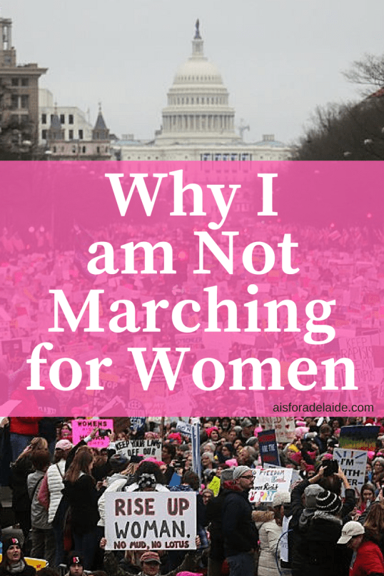 Why I am not marching for women