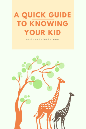 A Quick Guide To Knowing Your Kid