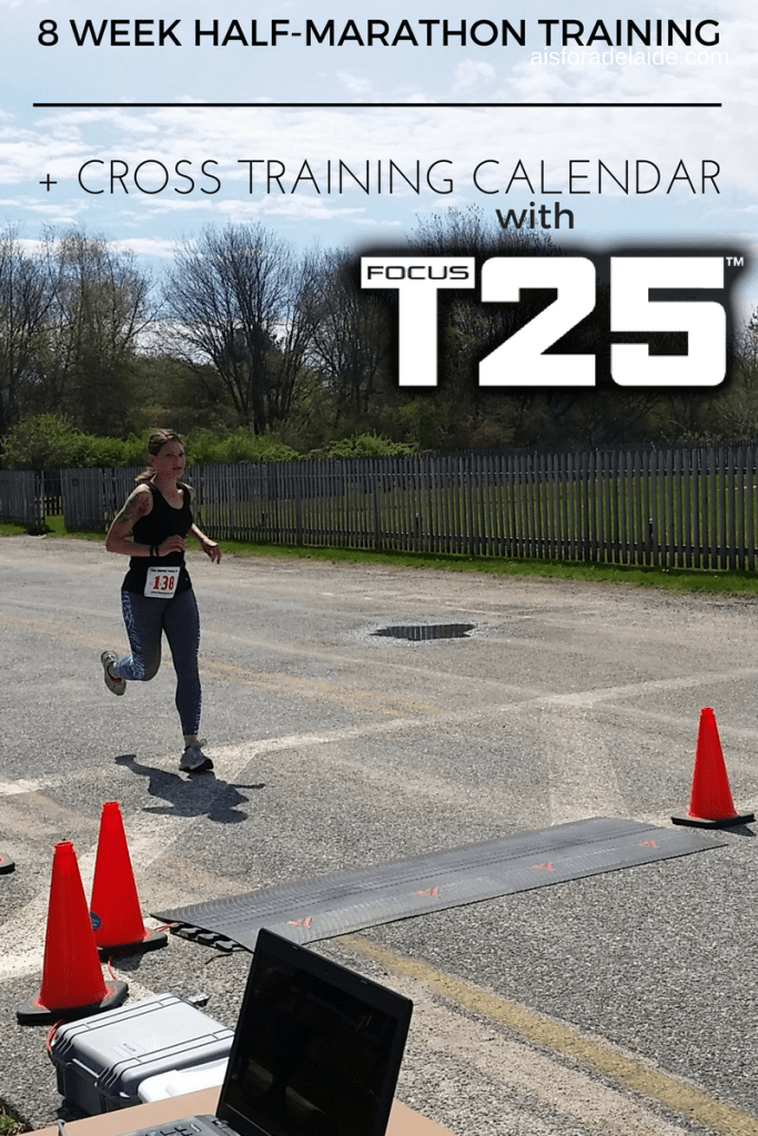 8 Week Half Marathon Training + Cross-Training with Focus T25
