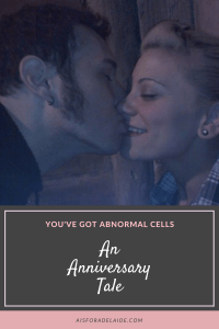 You've got abnormal cells: An anniversary tale #marriage