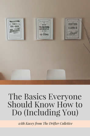 The Basics Everyone Should Know How to Do (Including You)