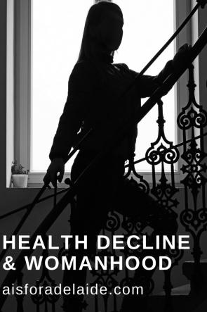 Health Decline & Womanhood