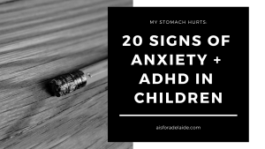 My Stomach Hurts: 20 signs of Anxiety + ADHD in Children