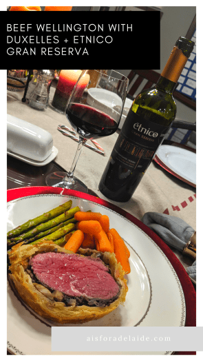 Beef Wellington with Duxelles + Etnico Gran Reserva Recipe