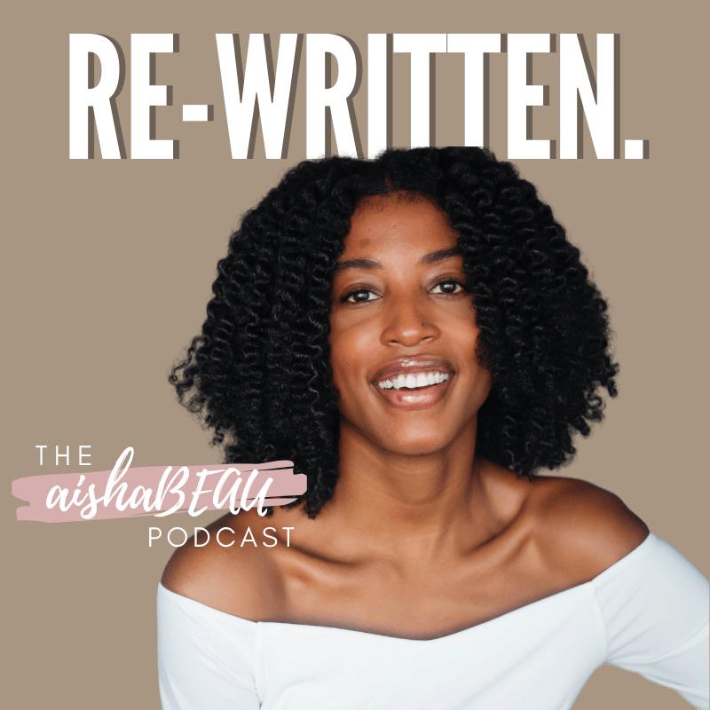 Re-Written Podcast, Aisha Beau Podcast