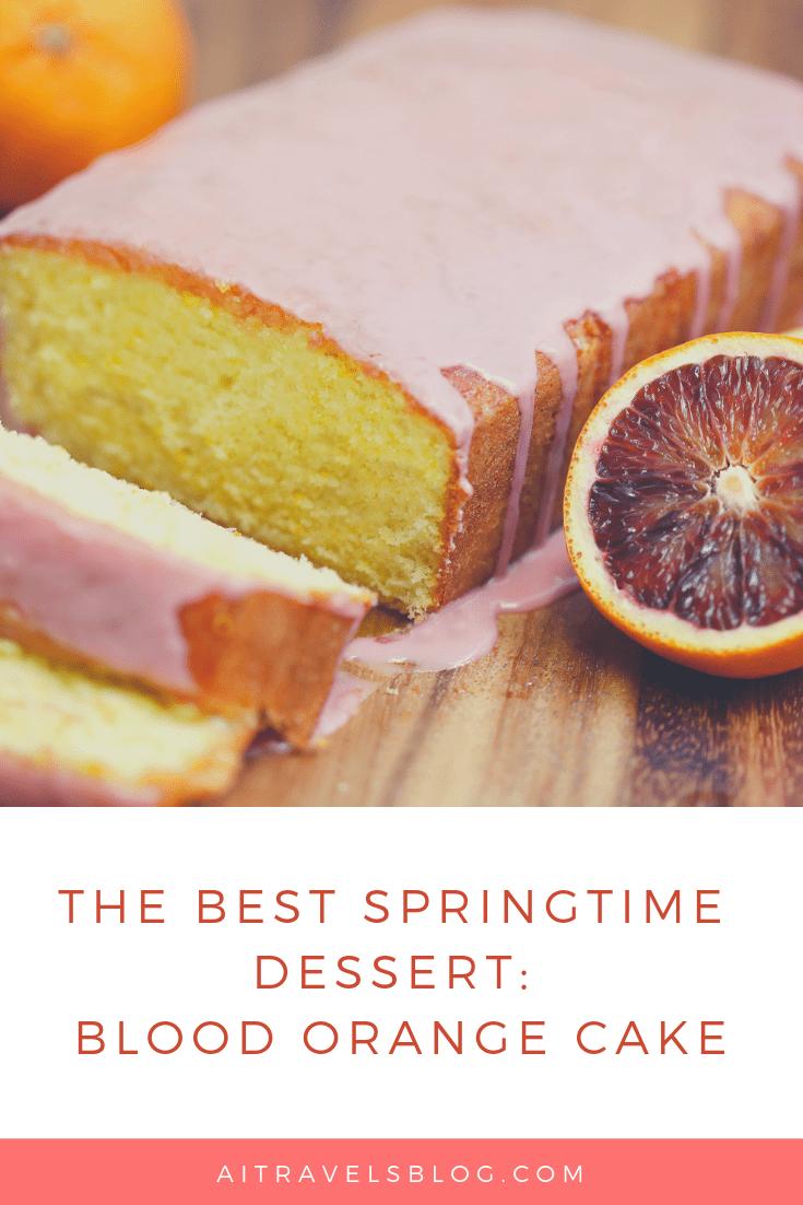 the best spring time dessert blood orange cake - aitravelsblog.com