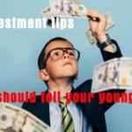 6 Smartinvestment Tips जिसे आपको अपने से कम उम्र के लोगों को बताना चाहिए  