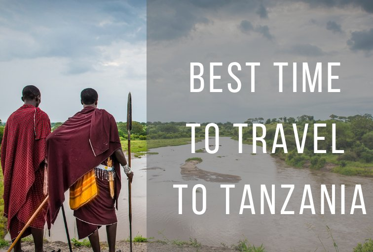 Best time to visit Tanzania – Month by month guide