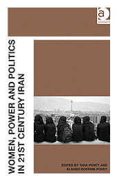 Women, Power and Politics in 21st Century Iran, Edited by Tara Povey