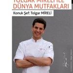 29mart19 - Tolgar Mireli ile Dünya Mutfakları