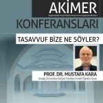 akimer 2019 1 - Akimer Konferansları / Tasavvuf Bize Ne Söyler?